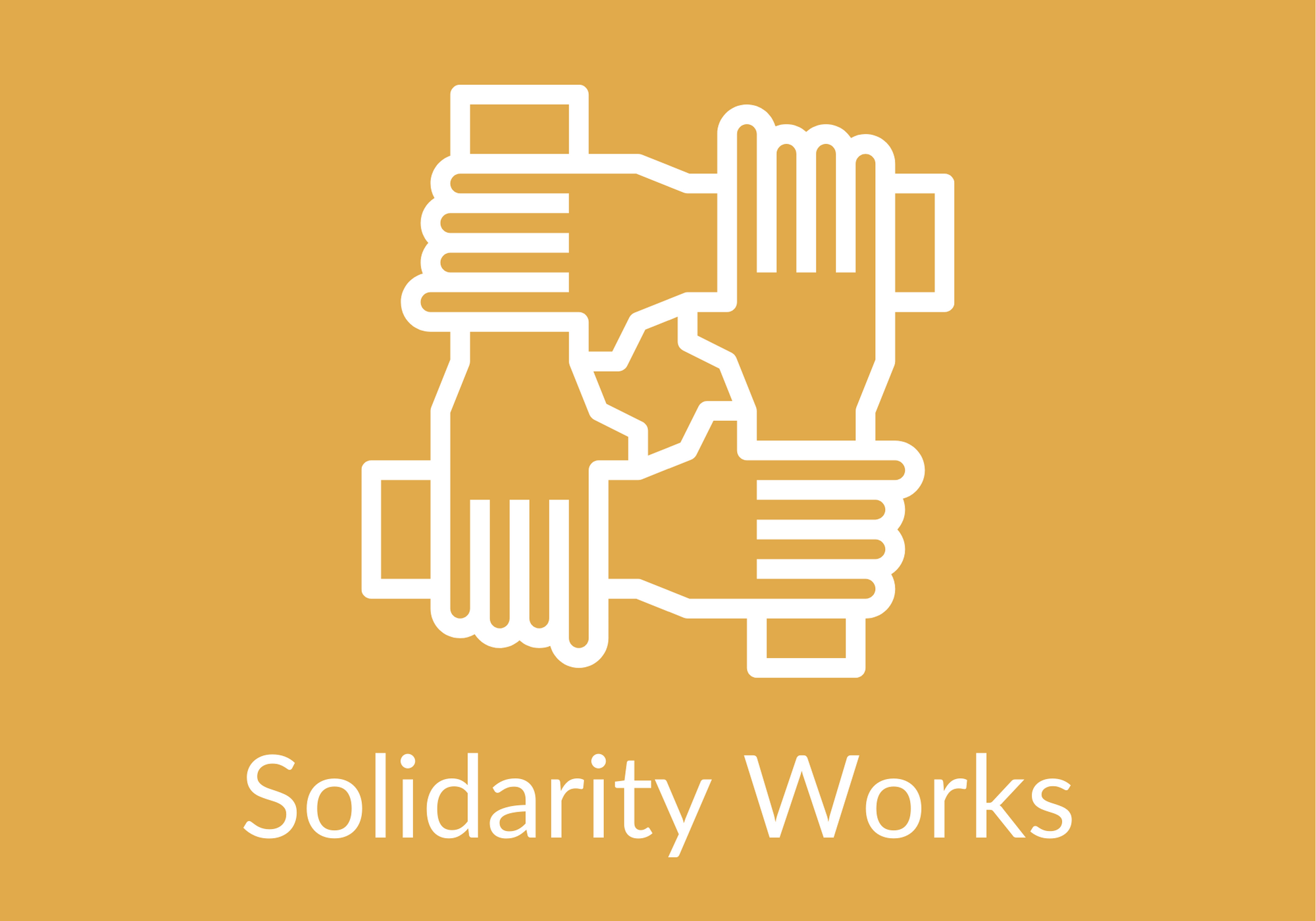 """Graphic with hands holding one another with the phrase """"Solidarity Works"""" below"""